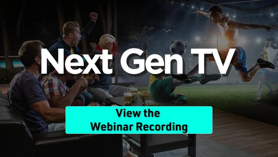 Next Gen TV View the webinar button